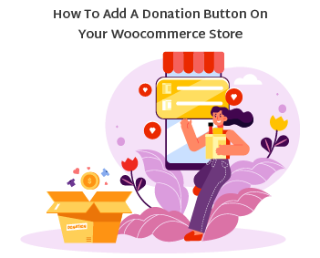 How to Add Donation Campaigns to Your WooCommerce Store?
